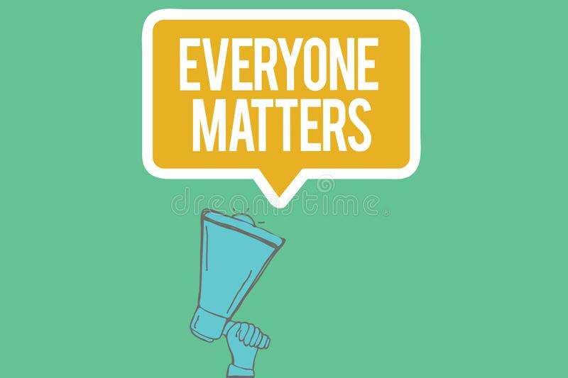 Writing note showing Everyone Matters. Business photo showcasing all the people have right to get dignity and respect.  vector illustration