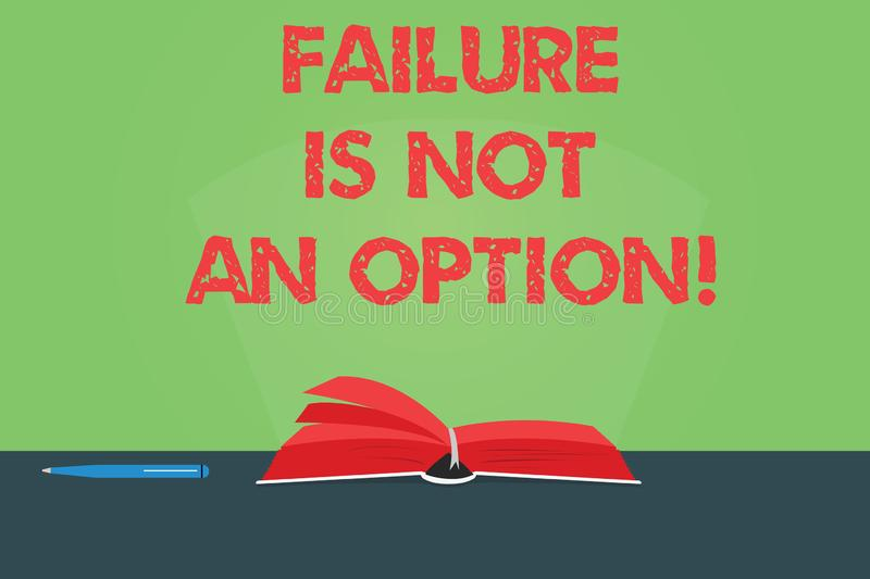 Writing note showing Failure Is Not An Option. Business photo showcasing Do not allow fail mistakes forbidden only success Color. Pages of Book on Table with stock images