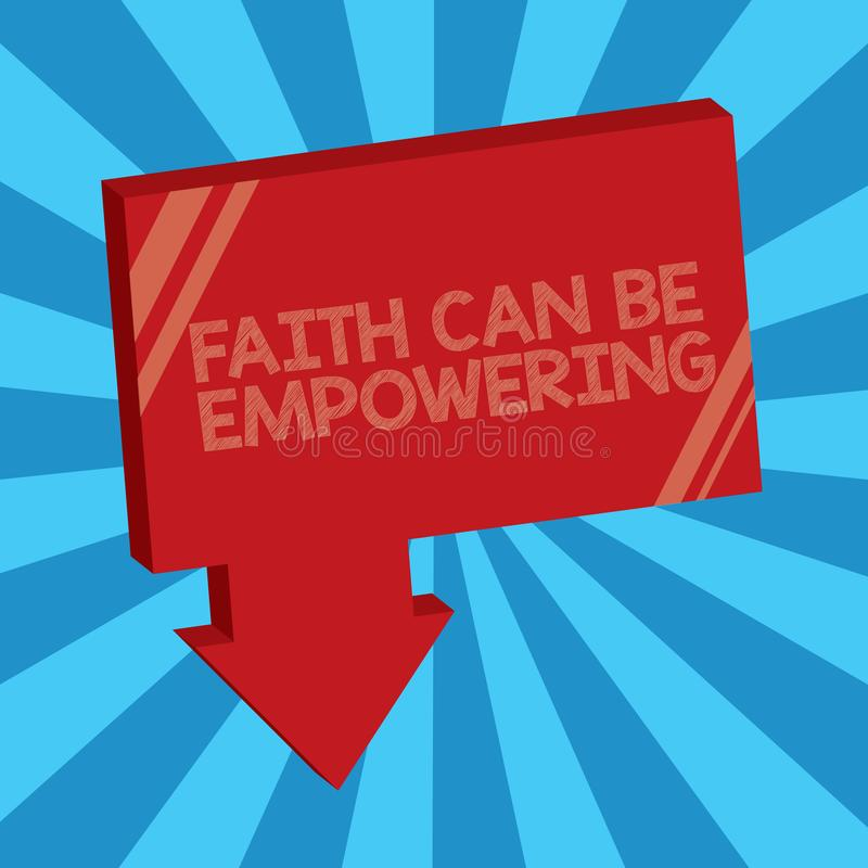 Writing note showing Faith Can Be Empowering. Business photo showcasing Trust and Believing in ourselves that we can do. It stock illustration