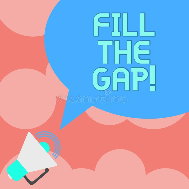 Writing note showing Fill The Gap. Business photo showcasing Put he missing part in its right place Solution to the puzzle. Megaphone with Sound Volume Icon and royalty free illustration