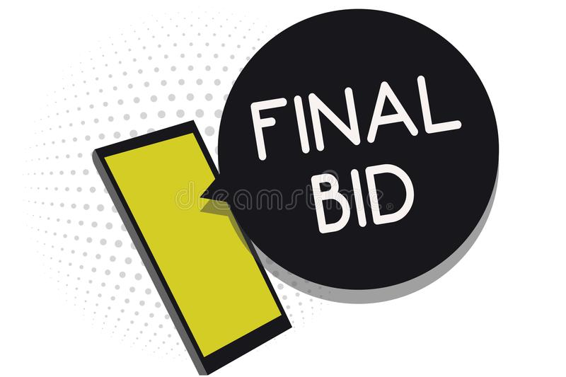 Writing note showing Final Bid. Business photo showcasing The decided cost of an item which is usualy very expensive Cell phone re. Ceiving text messages chat royalty free illustration