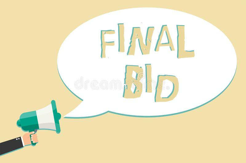 Writing note showing Final Bid. Business photo showcasing The decided cost of an item which is usualy very expensive Man holding m. Egaphone loudspeaker speech royalty free illustration