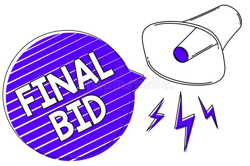 Writing note showing Final Bid. Business photo showcasing The decided cost of an item which is usualy very expensive Megaphone lou. Dspeaker blue speech bubble stock illustration