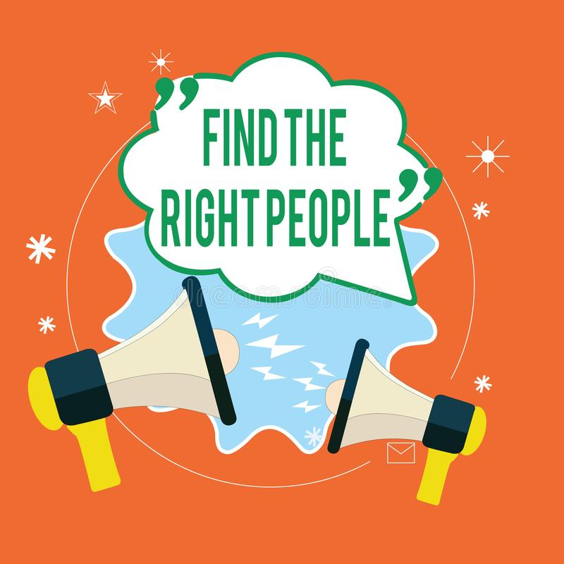 Writing note showing Find The Right People. Business photo showcasing look for a Competent person Hire appropriate Staff.  vector illustration
