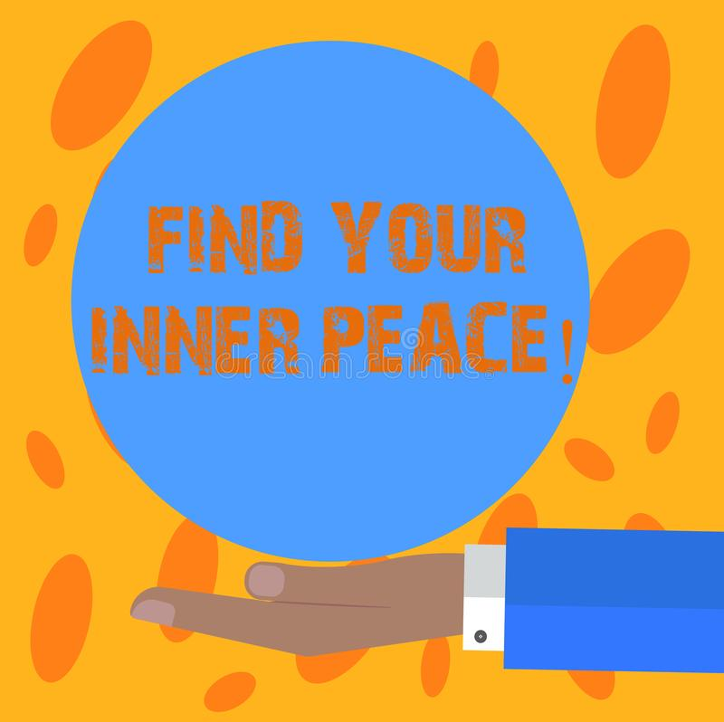 Writing note showing Find Your Inner Peace. Business photo showcasing Peaceful style of life Positivism Meditation Hu royalty free illustration