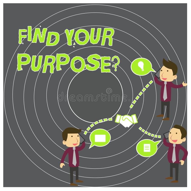 Writing note showing Find Your Purpose question. Business photo showcasing reason for something is done or for which. Writing note showing Find Your Purpose vector illustration