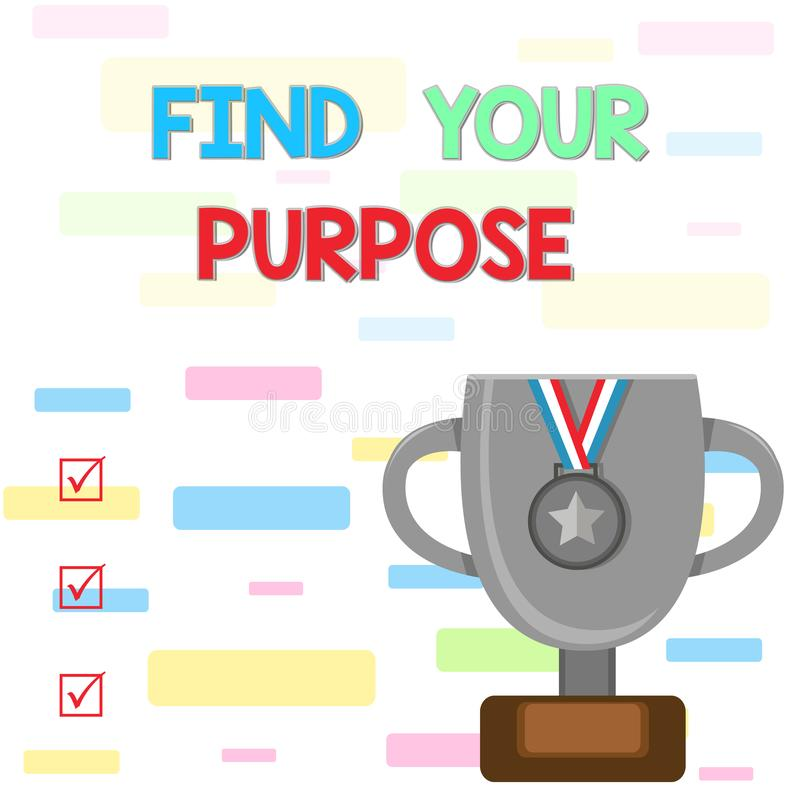 Writing note showing Find Your Purpose question. Business photo showcasing reason for something is done or for which. Writing note showing Find Your Purpose royalty free illustration