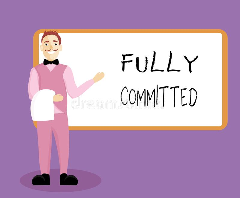 Writing note showing Fully Committed. Business photo showcasing Extremely agreed to do something in life definitely.  royalty free illustration