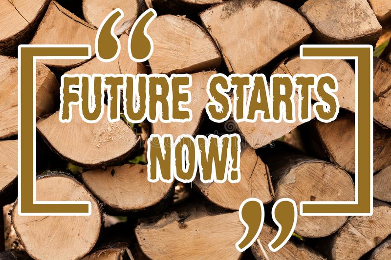 Writing note showing Future Starts Now. Business photo showcasing encourage someone to start working from this moment. Wooden background vintage wood wild stock image