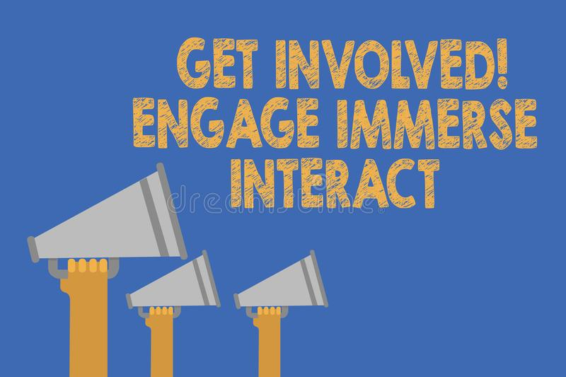 Writing note showing Get Involved Engage Immerse Interact. Business photo showcasing Join Connect Participate in the project Hands royalty free illustration