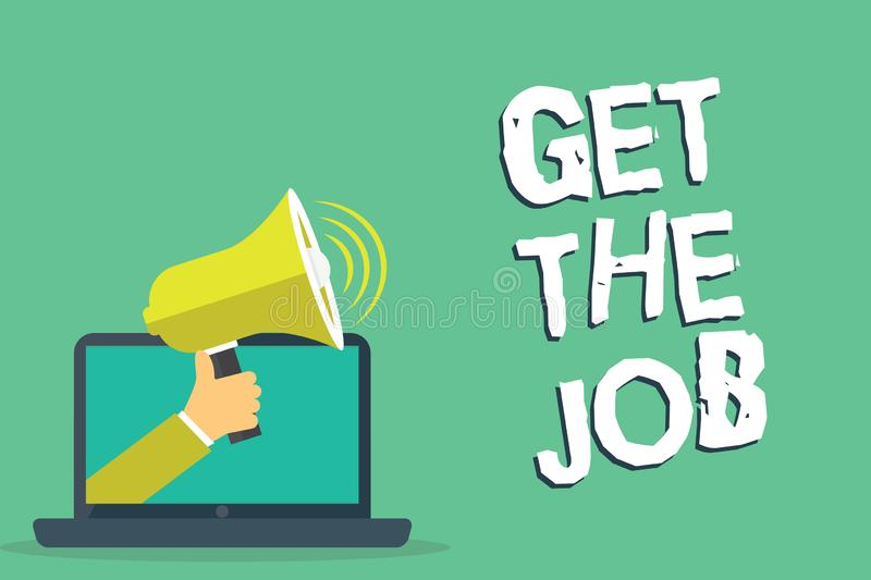 Writing note showing Get The Job. Business photo showcasing Obtain position employment work Headhunting recruiting.  vector illustration