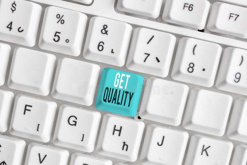 Writing note showing Get Quality. Business photo showcasing features and characteristics of product that satisfy needs. Writing note showing Get Quality stock photography