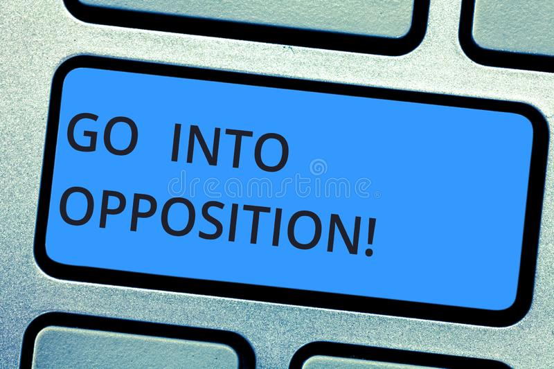 Writing note showing Go Into Opposition. Business photo showcasing demonstrating or group criticizing protesting. Something Keyboard key Intention to create royalty free stock images