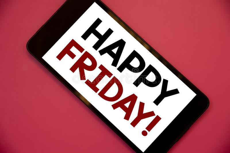 Writing note showing Happy Friday Motivational Call. Business photos showcasing Wishing you have a good start for the weekend. Writing note showing Happy Friday royalty free stock image