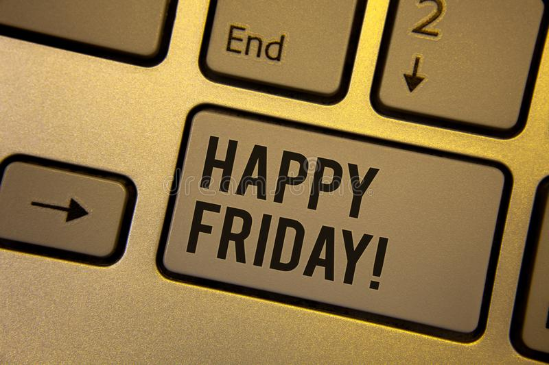 Writing note showing Happy Friday Motivational Call. Business photos showcasing Wishing you have a good start for the weekend. Writing note showing Happy Friday stock photos