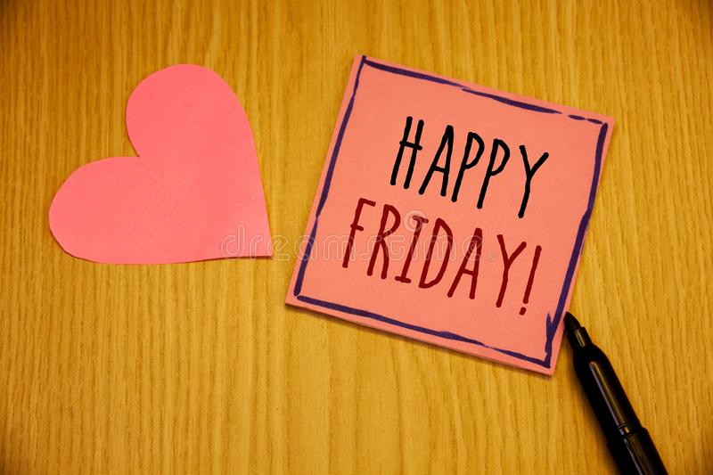 Writing note showing Happy Friday Motivational Call. Business photos showcasing Wishing you have a good start for the weekend. Writing note showing Happy Friday royalty free stock images