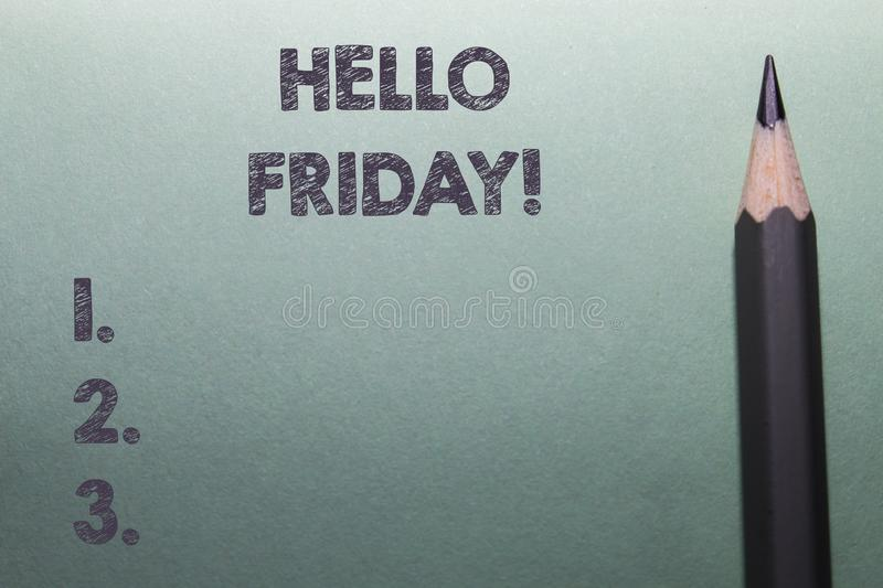 Writing note showing Hello Friday. Business photo showcasing you say this for wishing and hoping another good lovely. Writing note showing Hello Friday. Business stock photo