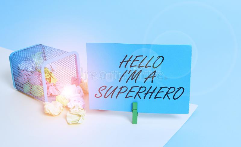 Writing note showing Hello I M A Superhero. Business photo showcasing Believing in yourself Selfconfidence Introduction stock images