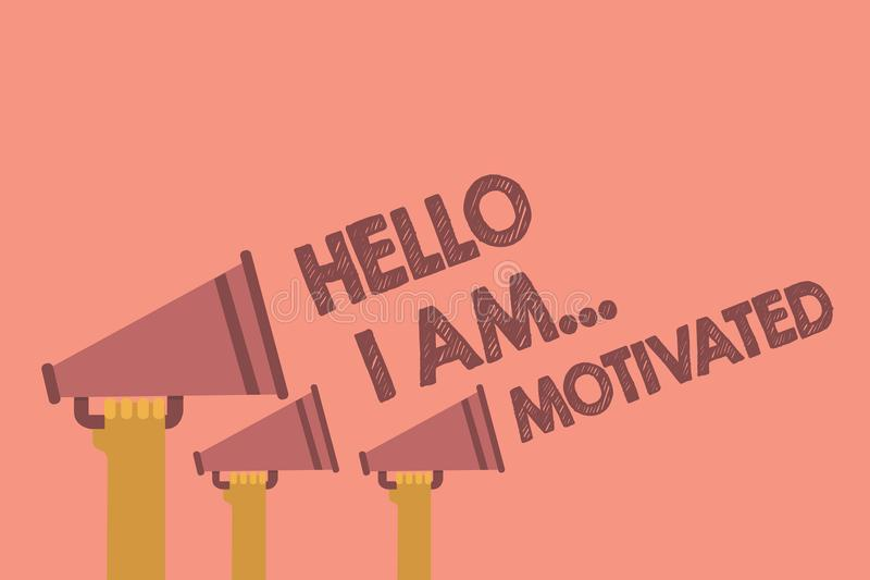 Writing note showing Hello I Am. Motivated. Business photo showcasing haivng inner sound to do more in work or life Hands holdin. G megaphones loudspeaker stock illustration