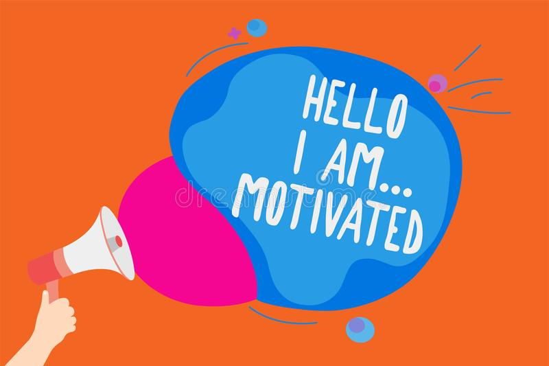 Writing note showing Hello I Am... Motivated. Business photo showcasing haivng inner sound to do more in work or life Man holding. Megaphone loudspeaker royalty free illustration