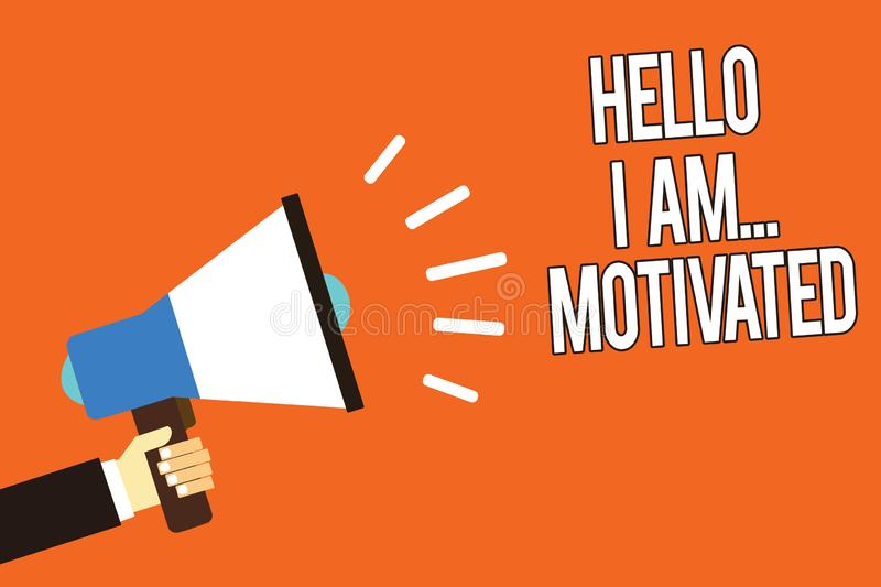 Writing note showing Hello I Am... Motivated. Business photo showcasing haivng inner sound to do more in work or life. Man holding megaphone loudspeaker orange royalty free illustration