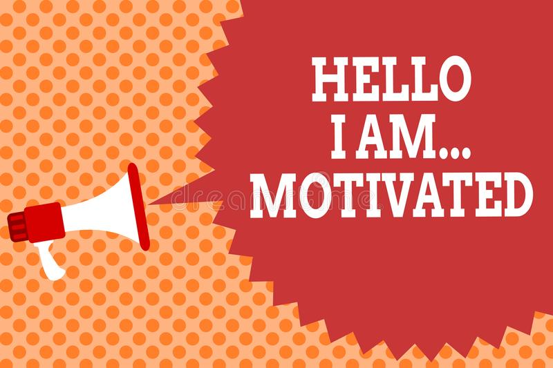 Writing note showing Hello I Am... Motivated. Business photo showcasing haivng inner sound to do more in work or life Megaphone lo. Udspeaker speech bubble vector illustration