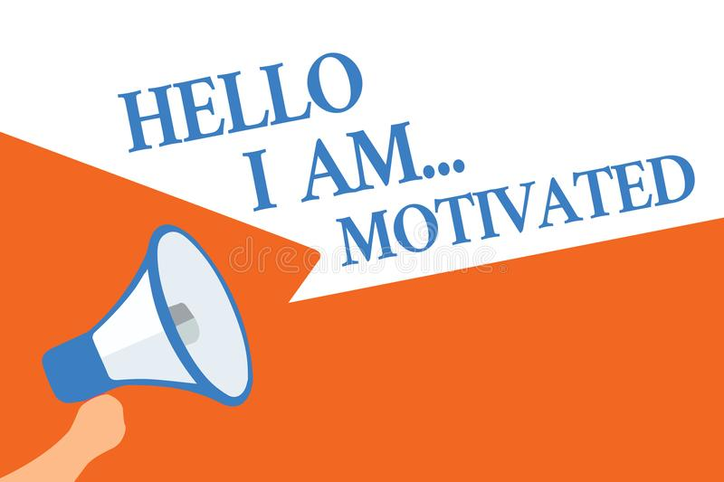 Writing note showing Hello I Am... Motivated. Business photo showcasing haivng inner sound to do more in work or life Megaphone lo. Udspeaker speech bubbles royalty free illustration