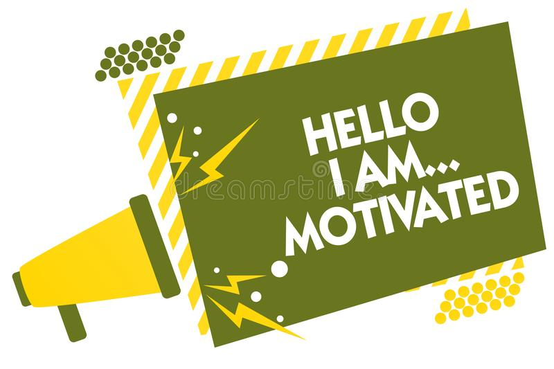 Writing note showing Hello I Am... Motivated. Business photo showcasing haivng inner sound to do more in work or life Megaphone lo. Udspeaker yellow striped vector illustration