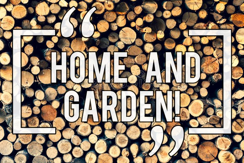 Writing note showing Home And Garden. Business photo showcasing Gardening and house activities hobbies agriculture. Wooden background vintage wood wild message stock illustration