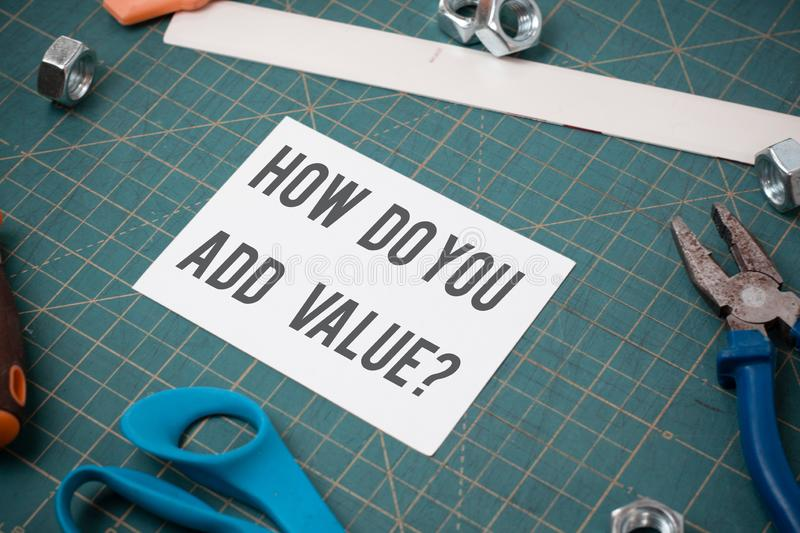 Writing note showing How Do You Add Value Question. Business photo showcasing improve work undertaking production. Writing note showing How Do You Add Value royalty free stock image