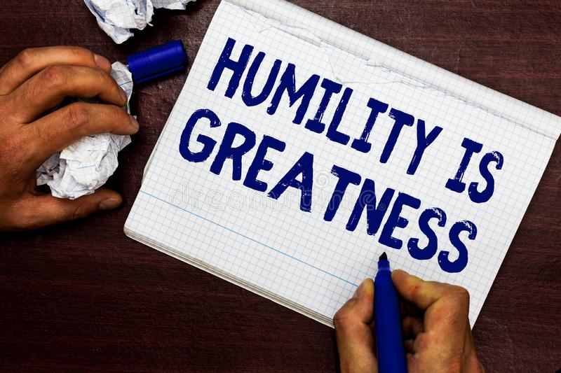 Writing note showing Humility Is Greatness. Business photo showcasing being Humble is a Virtue not to Feel overly royalty free stock image