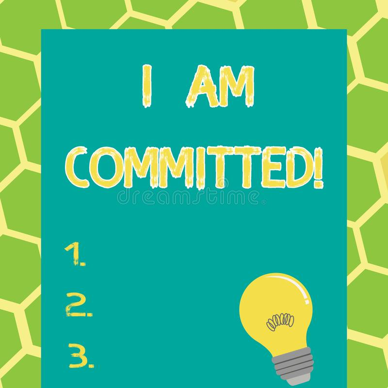 Writing note showing I Am Committed. Business photo showcasing To be engage with a cause or someone in particular. Commitment stock illustration