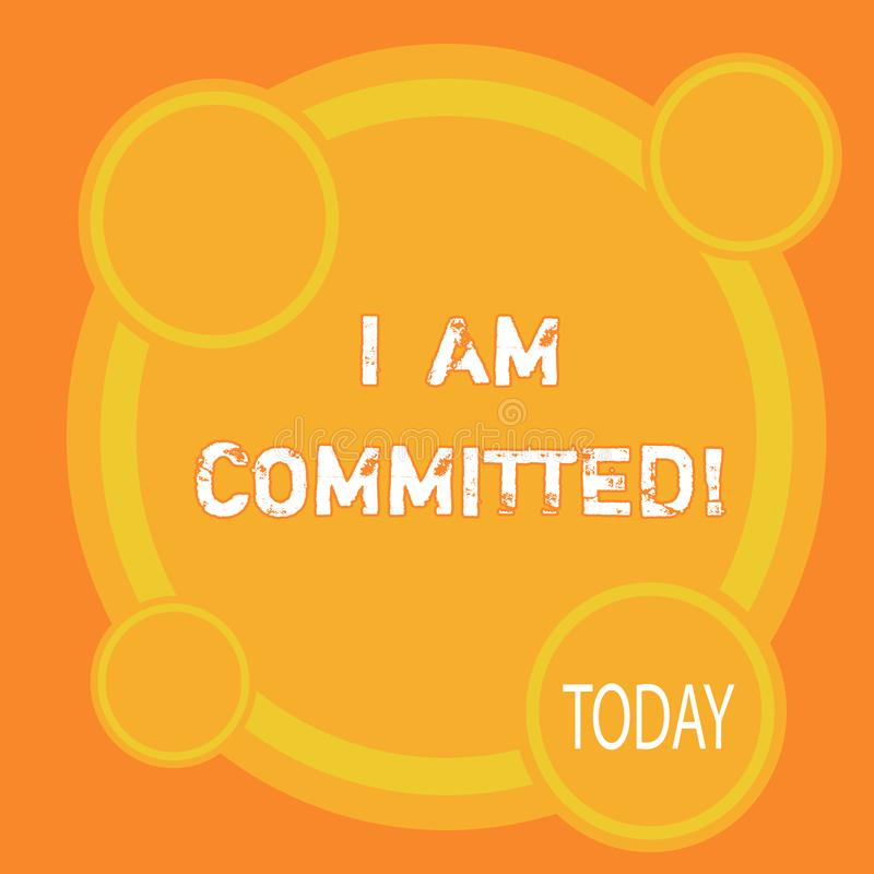 Writing note showing I Am Committed. Business photo showcasing To be engage with a cause or someone in particular. Commitment vector illustration