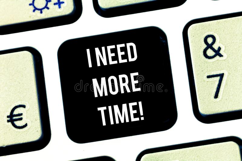 Writing note showing I Need More Time. Business photo showcasing Needing extra hours to finish a job Exhausted tired. Keyboard key Intention to create computer stock image