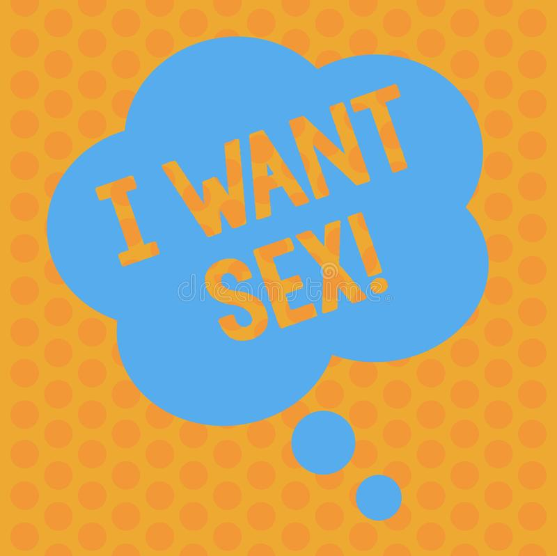 Writing note showing I Want Sex. Business photo showcasing To desire sexual intercourse Excitement Floral Shape Thought vector illustration