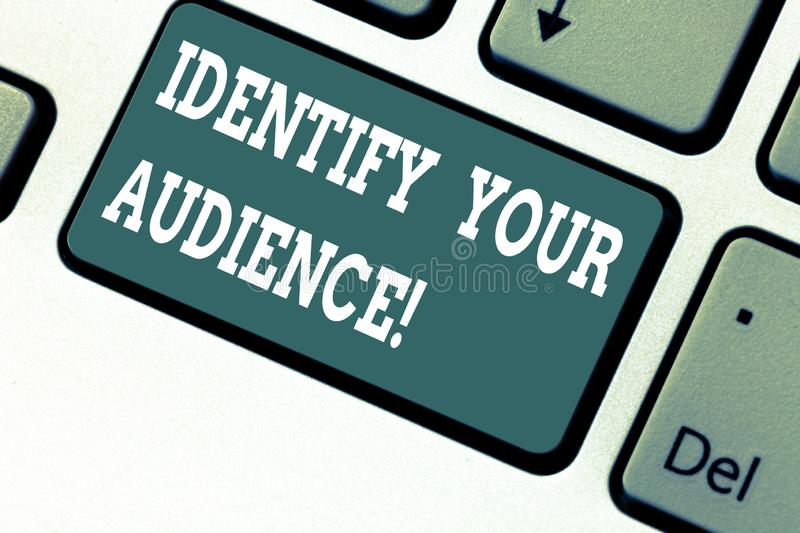 Writing note showing Identify Your Audience. Business photo showcasing Figuring out the target audience and their needs. Keyboard key Intention to create royalty free stock photo