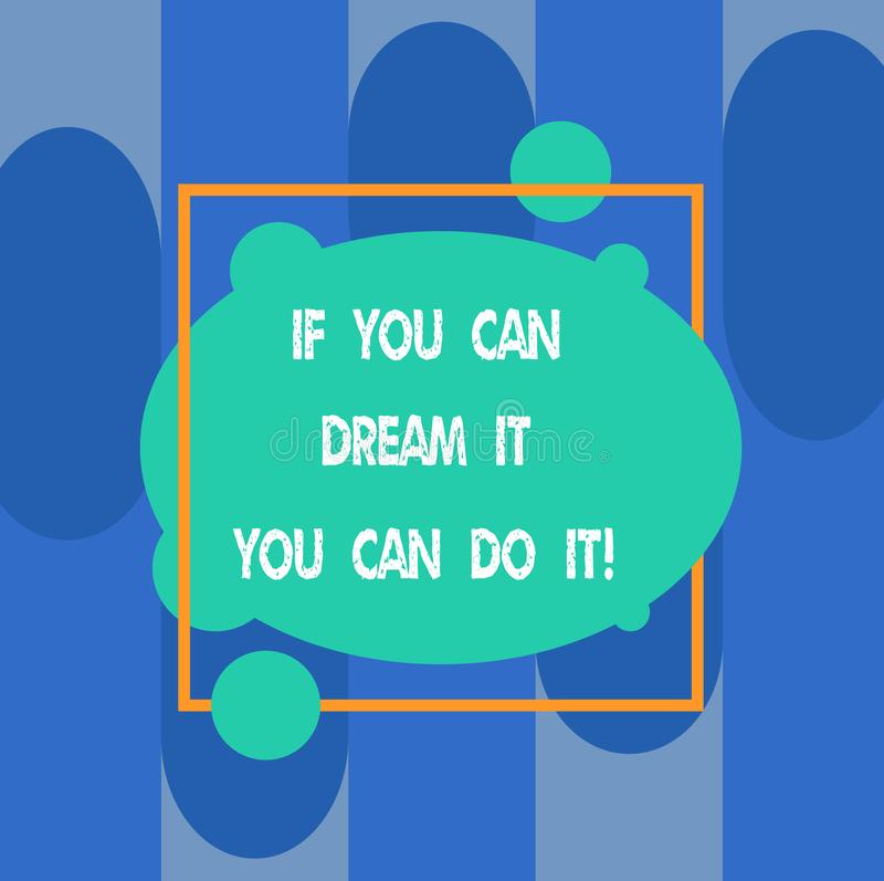 Writing note showing If You Can Dream It You Can Do It. Business photo showcasing Be able to achieve whatever you imagine vector illustration