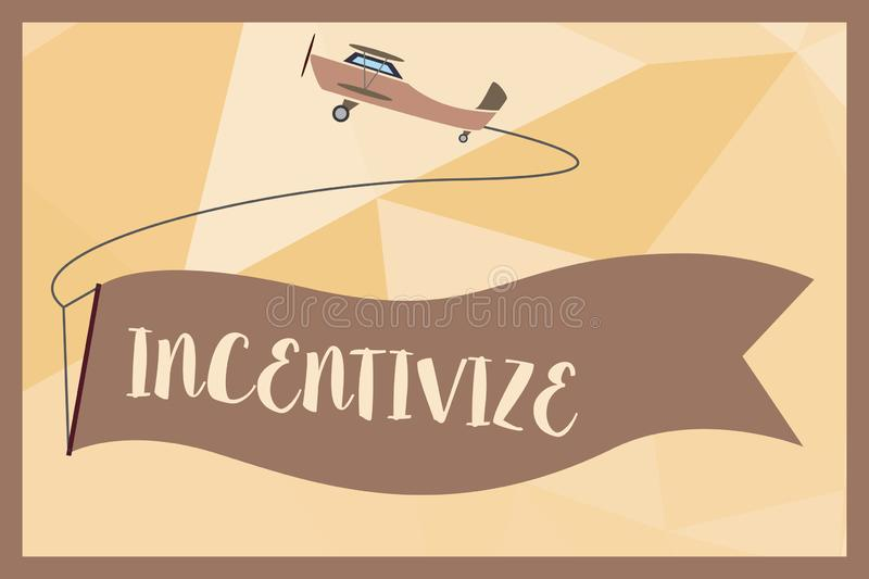 Writing note showing Incentivize. Business photo showcasing Motivate or encourage someone to do something Provide. Incentive stock illustration