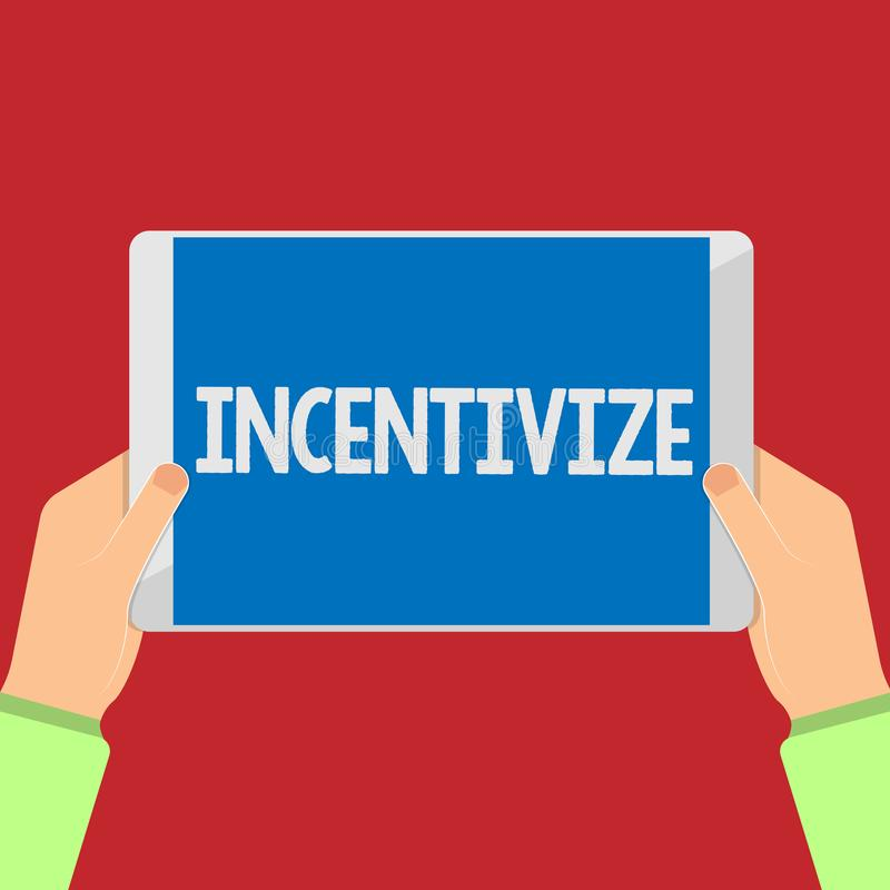 Writing note showing Incentivize. Business photo showcasing Motivate or encourage someone to do something Provide. Incentive vector illustration
