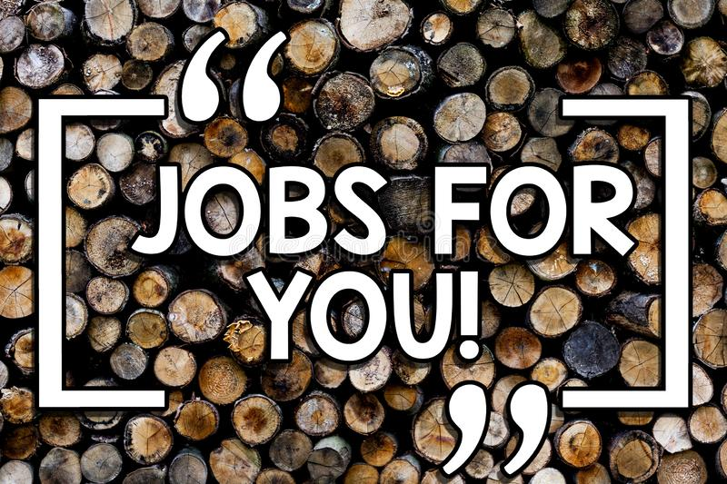 Writing note showing Jobs For You. Business photo showcasing List of available positions that suit your skills. Experience Wooden background vintage wood wild royalty free stock photo