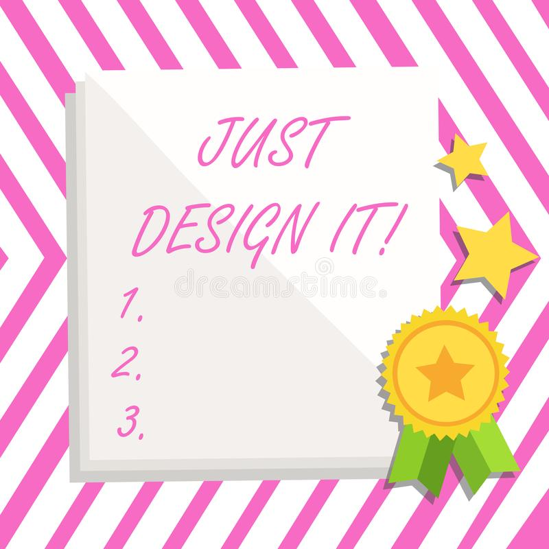 Writing note showing Just Design It. Business photo showcasing Create New Original Graphics Decorations. Writing note showing Just Design It. Business concept vector illustration