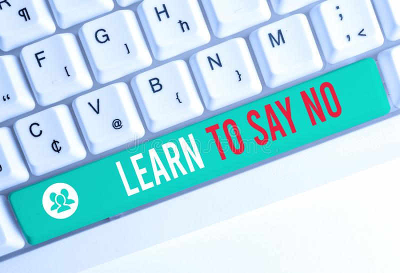 Writing note showing Learn To Say No. Business photo showcasing decline or refuse few things before you destroy yourself. Writing note showing Learn To Say No stock photo