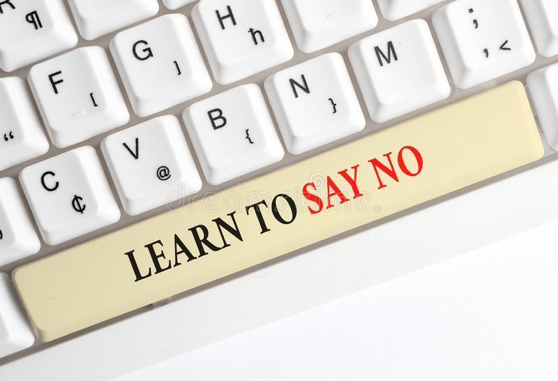 Writing note showing Learn To Say No. Business photo showcasing decline or refuse few things before you destroy yourself. Writing note showing Learn To Say No stock photography