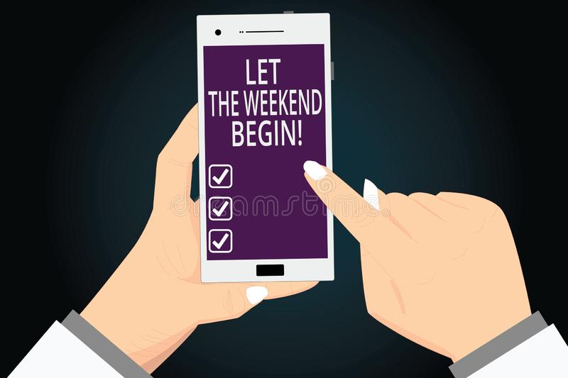Writing note showing Let The Weekend Begin. Business photo showcasing Start of the end of the week be cheerful enjoy Hu analysis. Hands Holding Pointing vector illustration