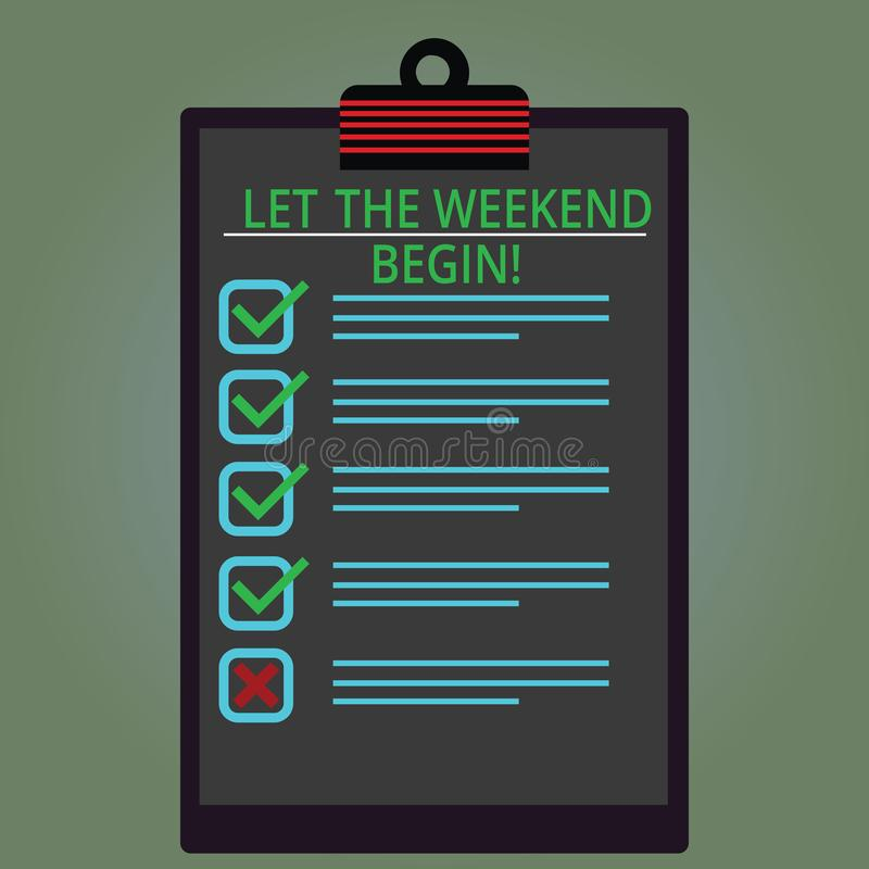 Writing note showing Let The Weekend Begin. Business photo showcasing Start of the end of the week be cheerful enjoy Lined Color. Vertical Clipboard with Check royalty free illustration