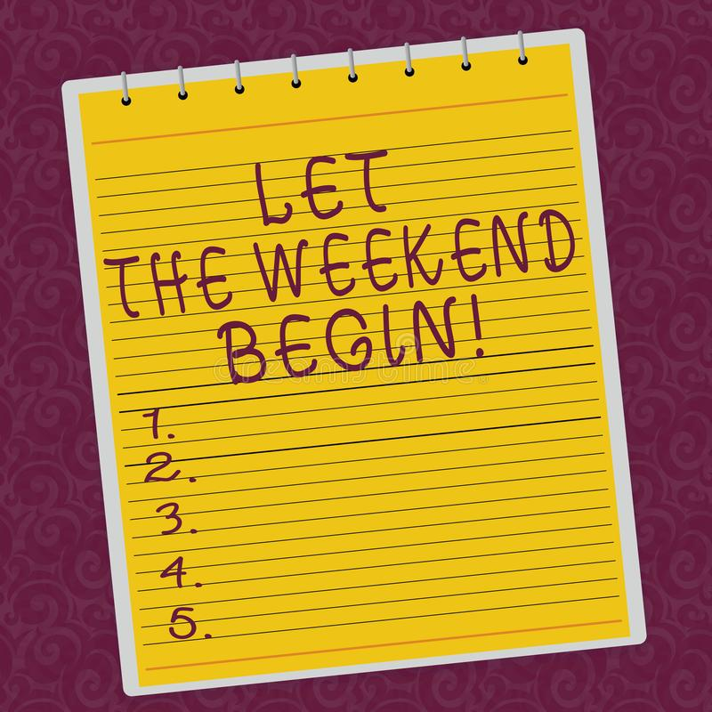 Writing note showing Let The Weekend Begin. Business photo showcasing Start of the end of the week be cheerful enjoy. Lined Spiral Top Color Notepad photo on royalty free illustration