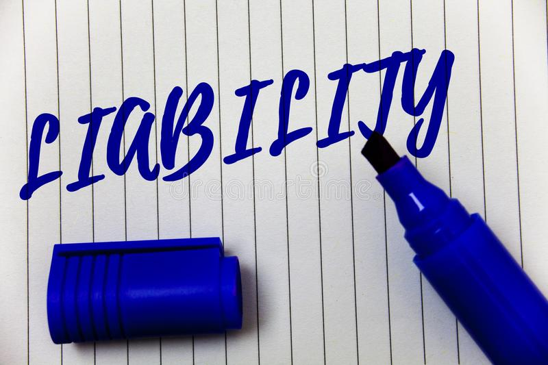 Writing note showing Liability. Business photo showcasing State of being legally responsible for something Responsibility Marker p. En cap bold highlighter royalty free stock photo