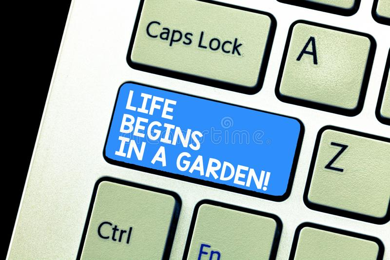 Writing note showing Life Begins In A Garden. Business photo showcasing Agriculture Plants growing loving for gardening. Keyboard Intention to create computer royalty free stock photography