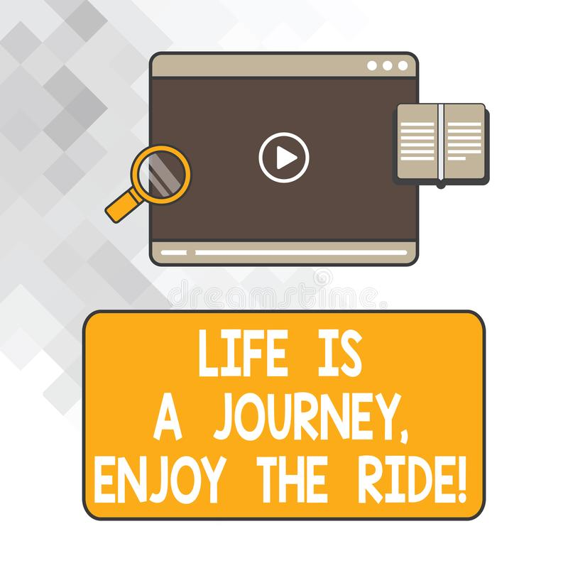 Writing note showing Life Is A Journey Enjoy The Ride. Business photo showcasing Enjoying things that happen everyday Tablet Video. Player Upload and Magnifying stock photo