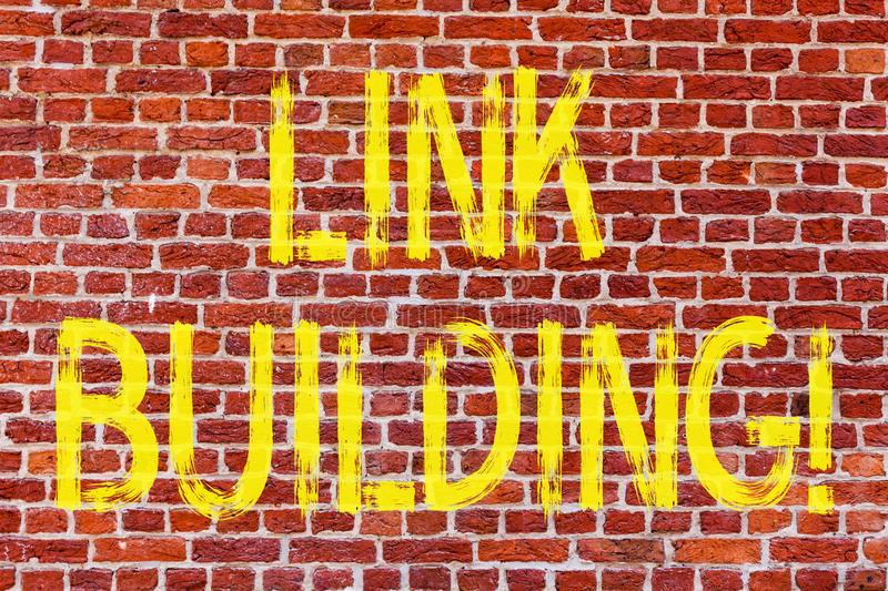 Writing note showing Link Building. Business photo showcasing Process of acquiring hyperlinks from other websites Connection Brick. Wall art like Graffiti royalty free stock photos